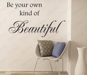 Be Your Own Kind of ..