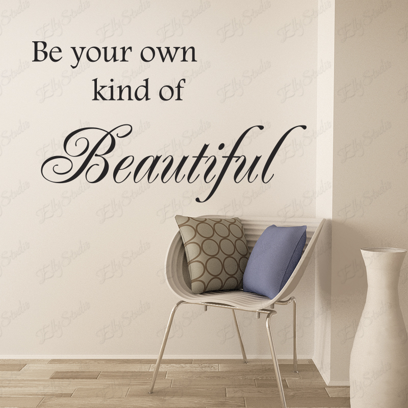 Be Your Own Kind Of Beautiful Wall Decal Wall Quote Bathroom - Custom vinyl wall decals sayings for bathroom