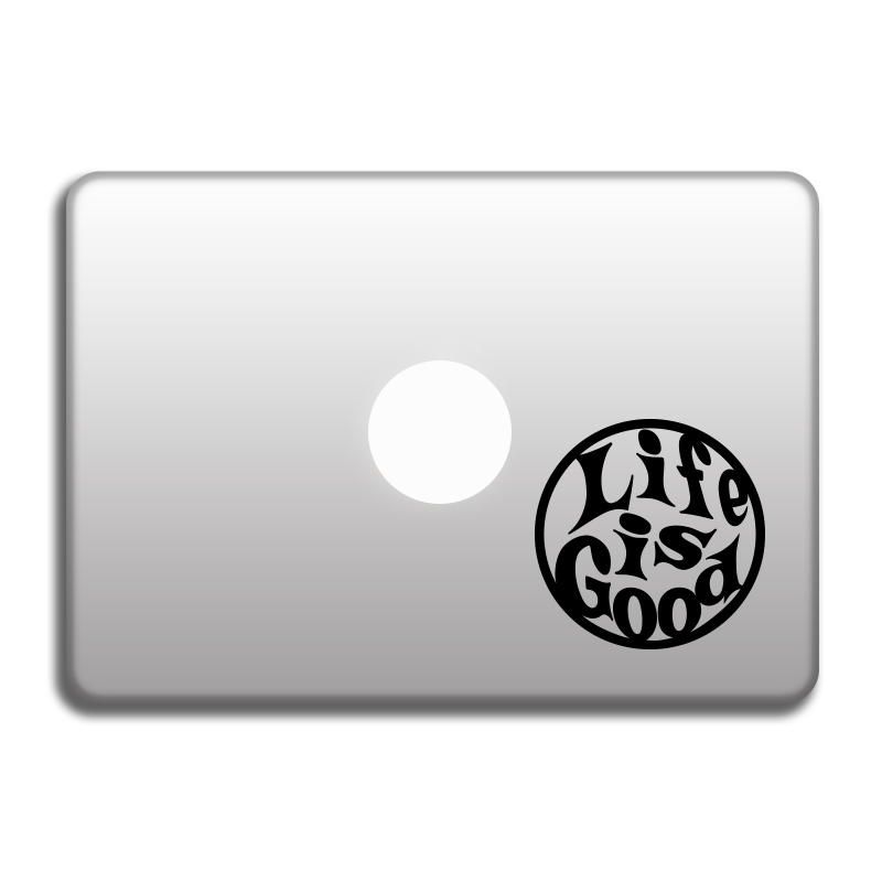 Life is Good vinyl sticker for laptop, MacBook decals, art stickers for cars, doors, windows, wall